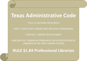 Texas Administrative Code - TITLE 13 CULTURAL RESOURCES PART 1 - TEXAS STATE LIBRARY AND ARCHIVES COMMISSION CHAPTER 1LIBRARY DEVELOPMENT - SUBCHAPTER C MINIMUM STANDARDS FOR ACCREDITATION OF LIBRARIES IN THE STATE LIBRARY SYSTEM - RULE §1.84 Professional Librarian